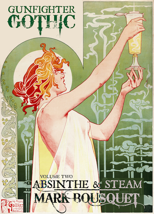 Gunfighter Gothic Volume 2: Absinthe & Steam.