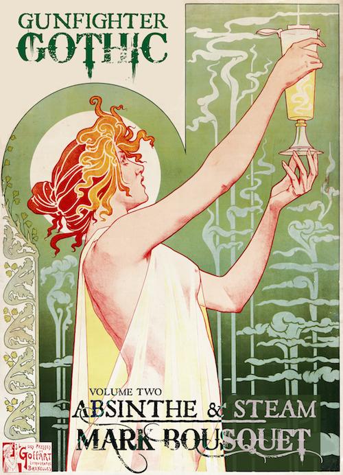 Gunfighter Gothic Volume 2: Absinthe & Steam.